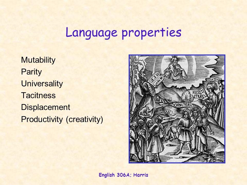 Language properties Mutability Parity Universality Tacitness