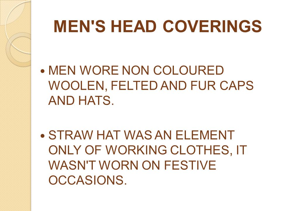 MEN S HEAD COVERINGS MEN WORE NON COLOURED WOOLEN, FELTED AND FUR CAPS AND HATS.