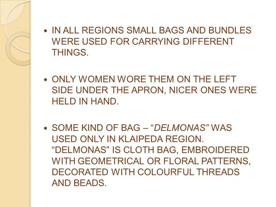 IN ALL REGIONS SMALL BAGS AND BUNDLES WERE USED FOR CARRYING DIFFERENT THINGS.