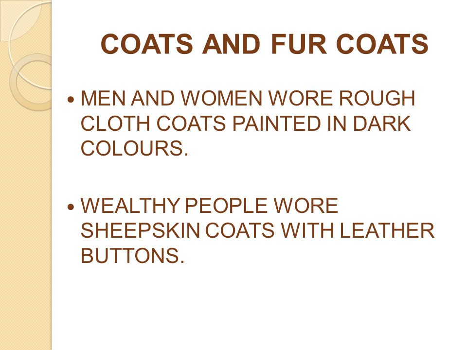 COATS AND FUR COATS MEN AND WOMEN WORE ROUGH CLOTH COATS PAINTED IN DARK COLOURS.