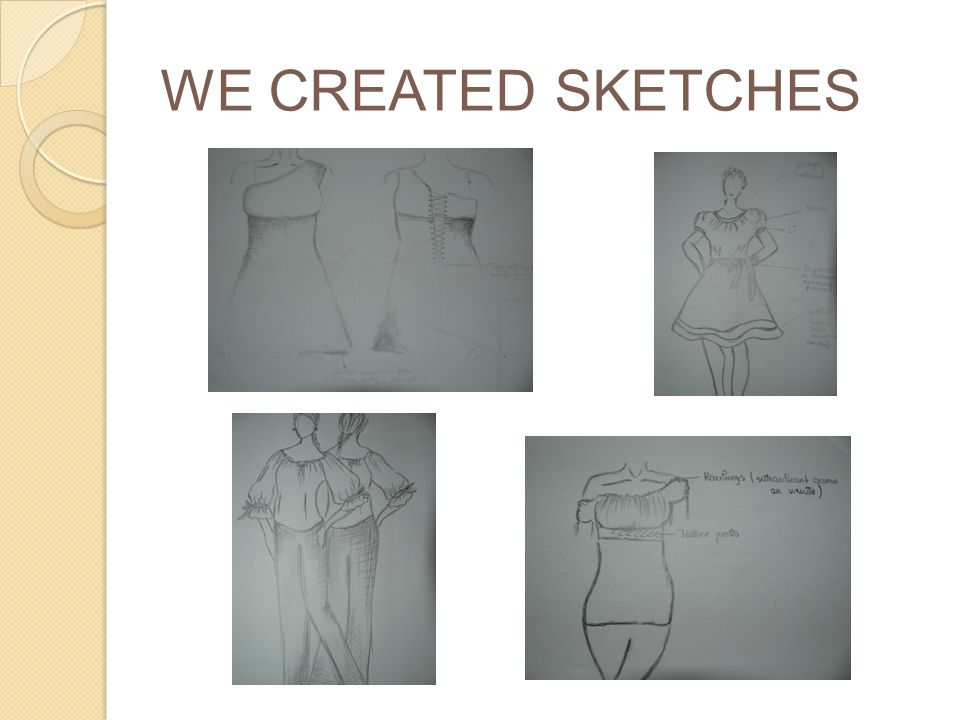 WE CREATED SKETCHES
