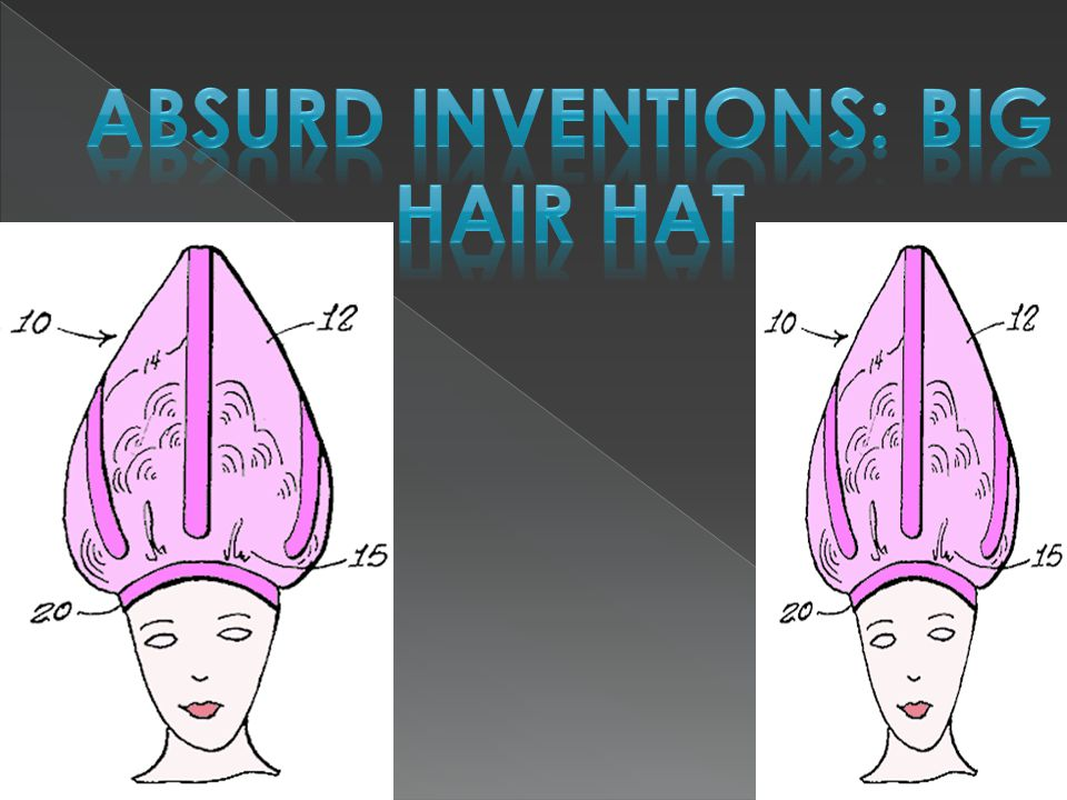 Absurd inventions: Big hair hat