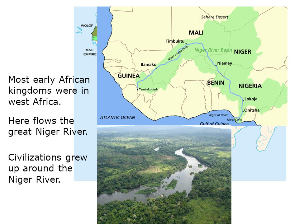 Most early African kingdoms were in west Africa.