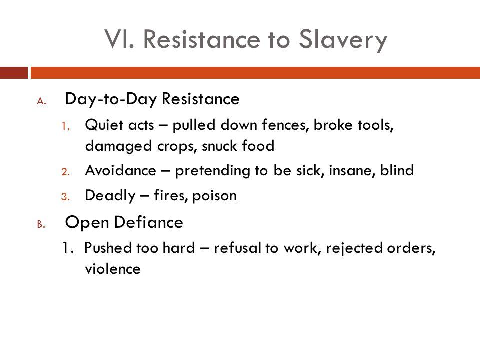 VI. Resistance to Slavery