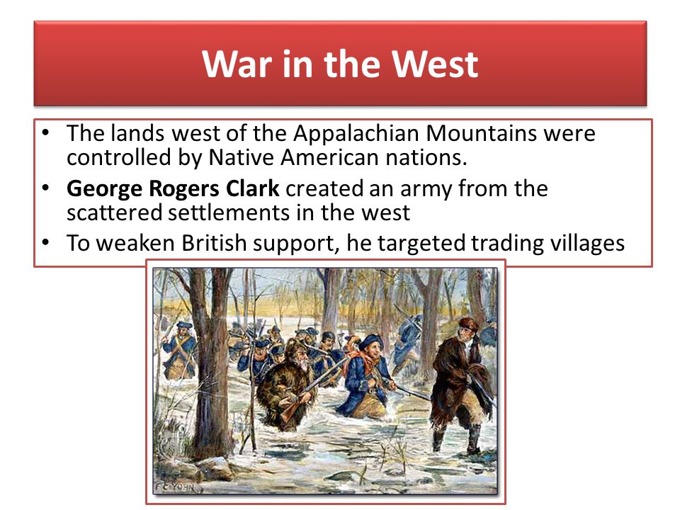 War in the West The lands west of the Appalachian Mountains were controlled by Native American nations.