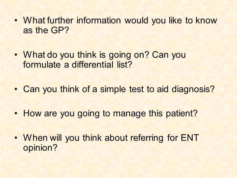 What further information would you like to know as the GP