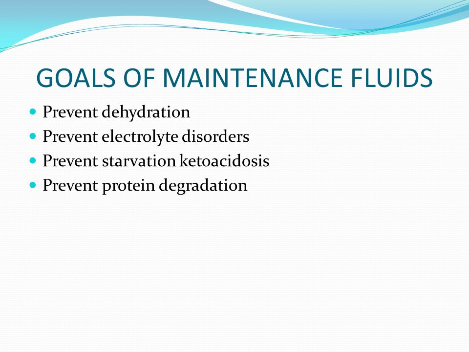 GOALS OF MAINTENANCE FLUIDS