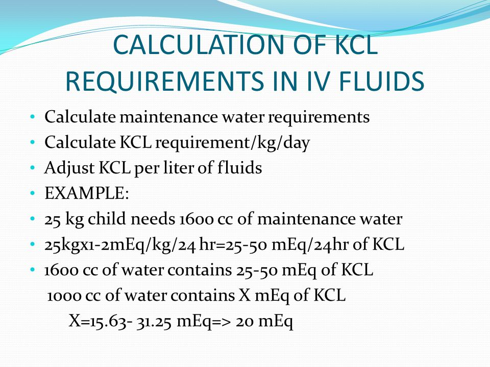 CALCULATION OF KCL REQUIREMENTS IN IV FLUIDS