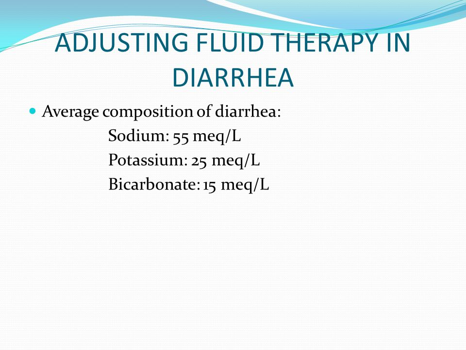 ADJUSTING FLUID THERAPY IN DIARRHEA