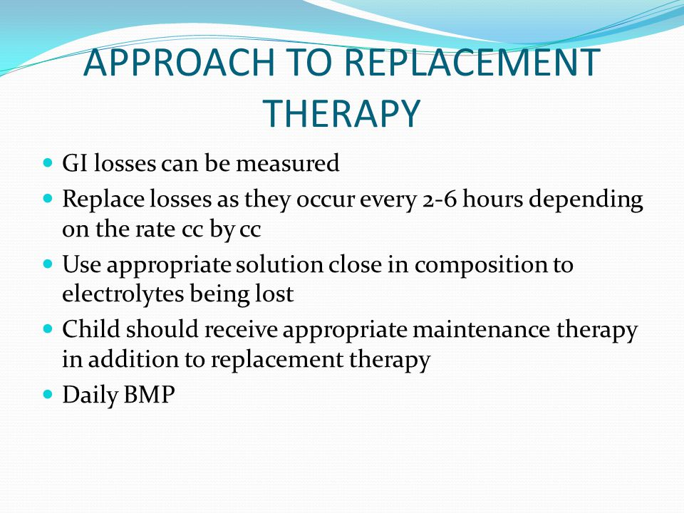 APPROACH TO REPLACEMENT THERAPY