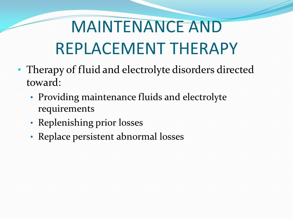 MAINTENANCE AND REPLACEMENT THERAPY