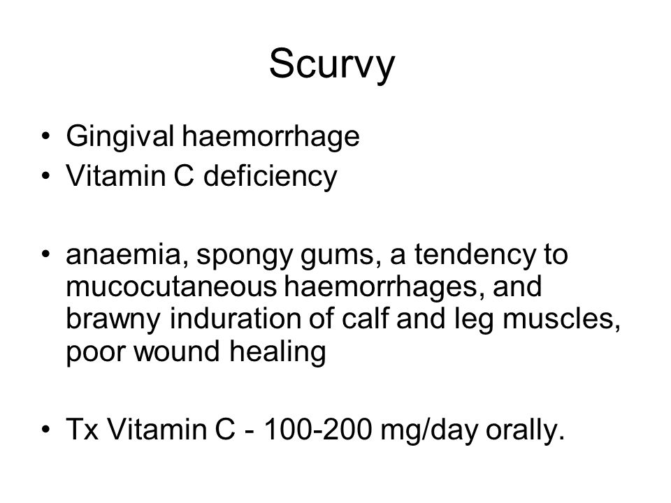 Scurvy Gingival haemorrhage Vitamin C deficiency