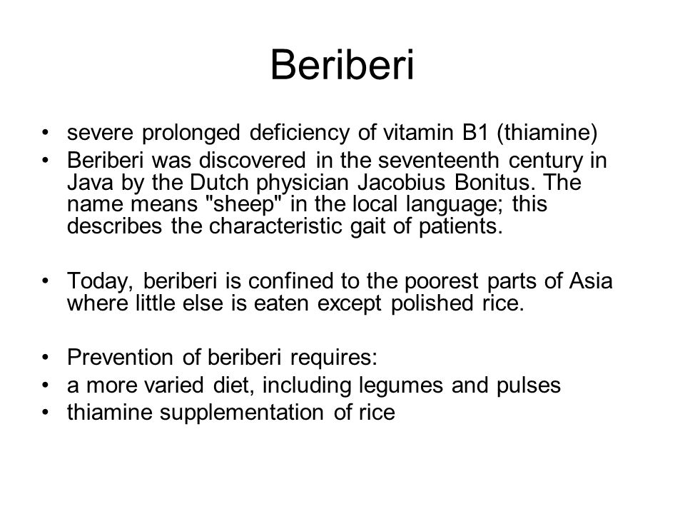 Beriberi severe prolonged deficiency of vitamin B1 (thiamine)