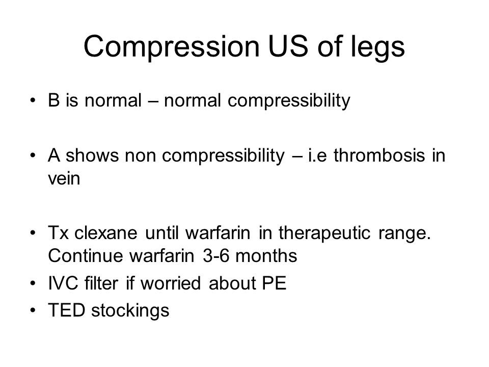 Compression US of legs B is normal – normal compressibility