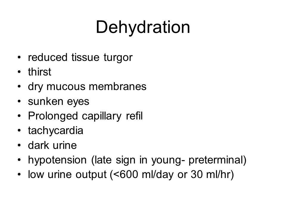 Dehydration reduced tissue turgor thirst dry mucous membranes