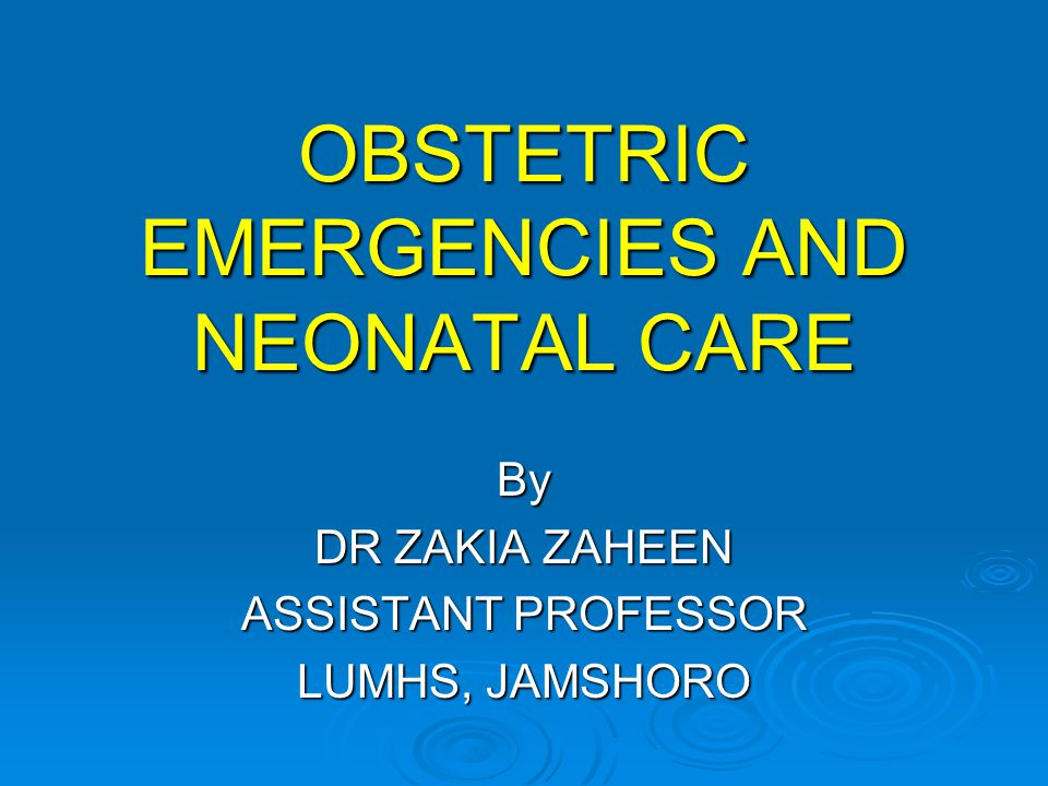 OBSTETRIC EMERGENCIES AND NEONATAL CARE