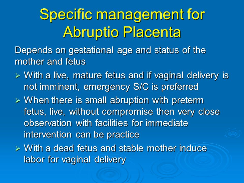 Specific management for Abruptio Placenta