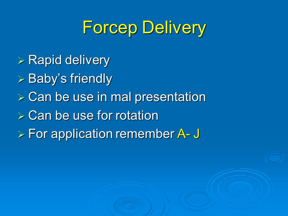 Forcep Delivery Rapid delivery Baby's friendly