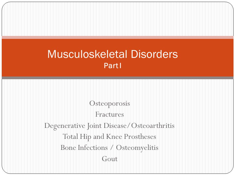 Musculoskeletal Disorders Part I