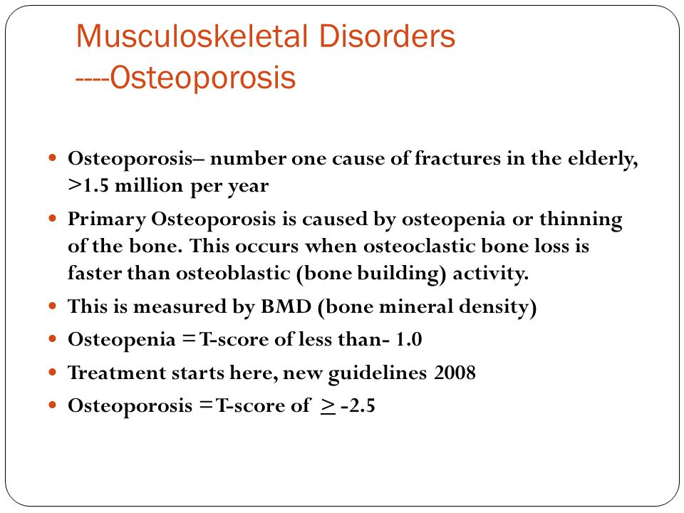 Musculoskeletal Disorders ----Osteoporosis