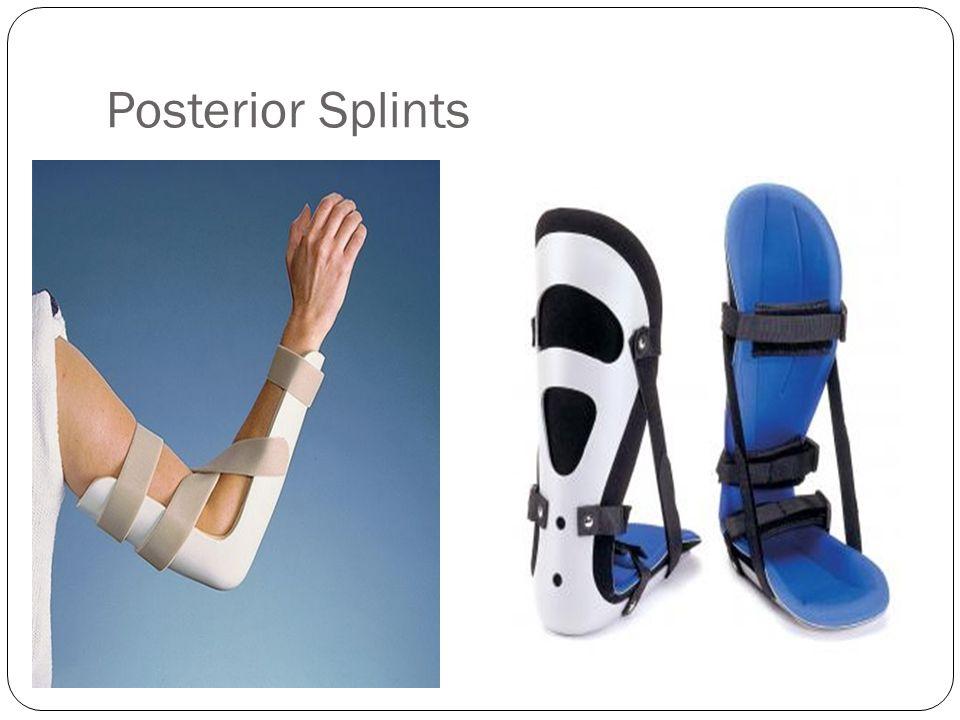 Posterior Splints