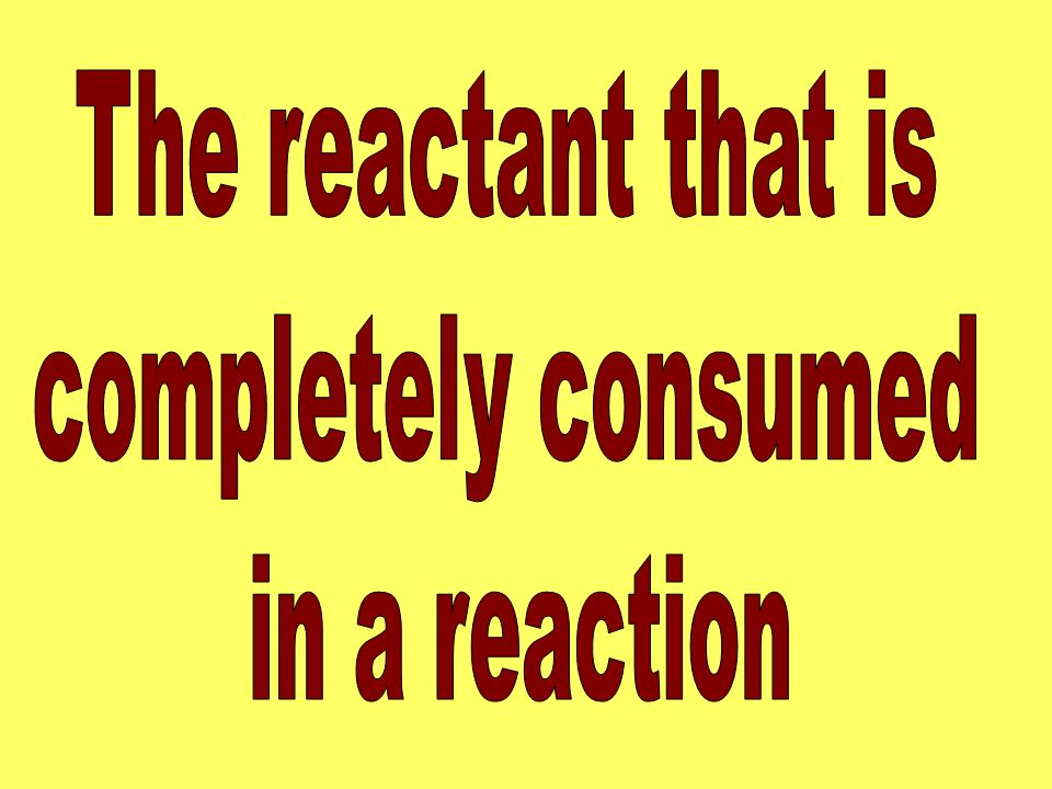 The reactant that is completely consumed in a reaction