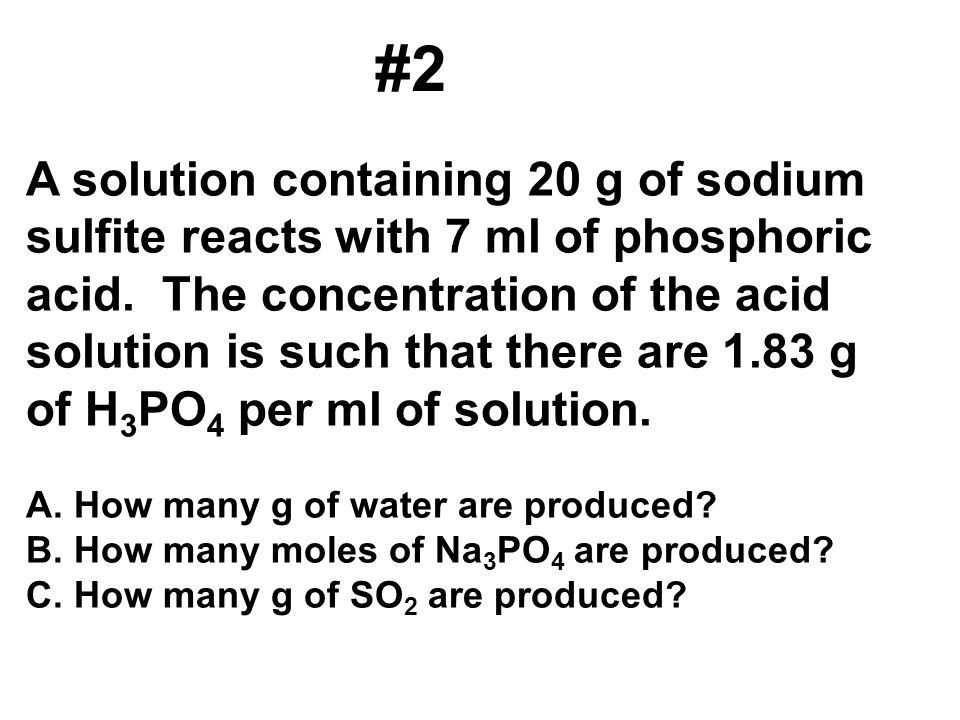 #2 A solution containing 20 g of sodium