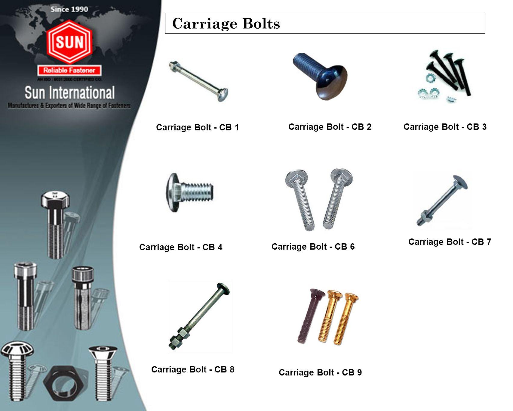 Carriage Bolts Carriage Bolt - CB 1 Carriage Bolt - CB 2