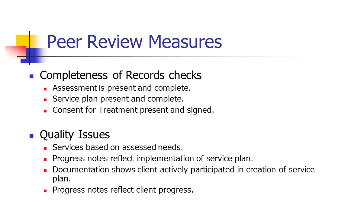 Peer Review Measures Completeness of Records checks Quality Issues