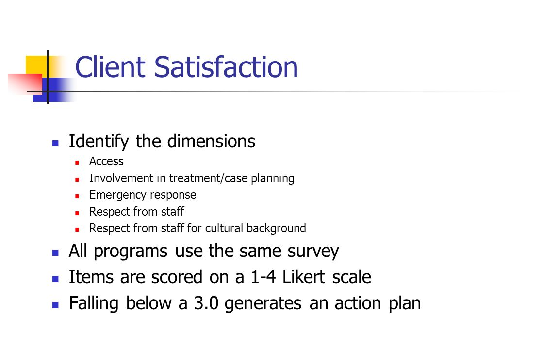 Client Satisfaction Identify the dimensions
