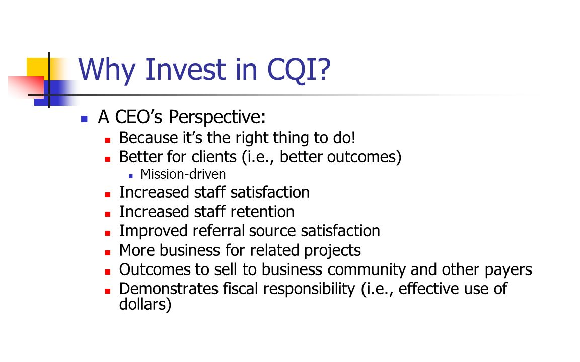 Why Invest in CQI A CEO's Perspective: