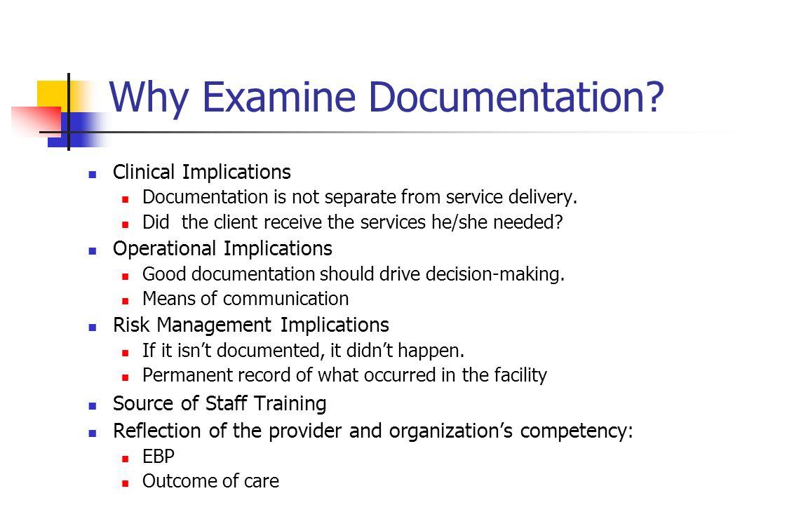 Why Examine Documentation