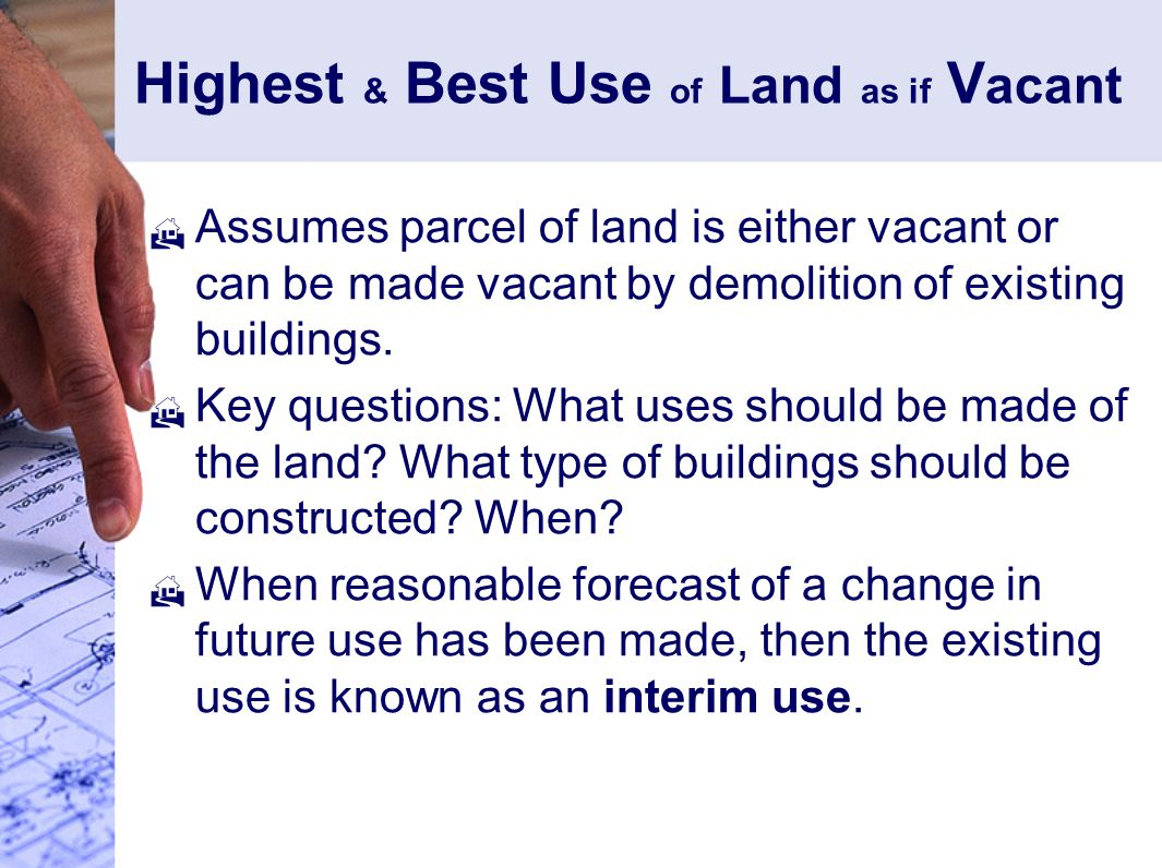 Highest & Best Use of Land as if Vacant