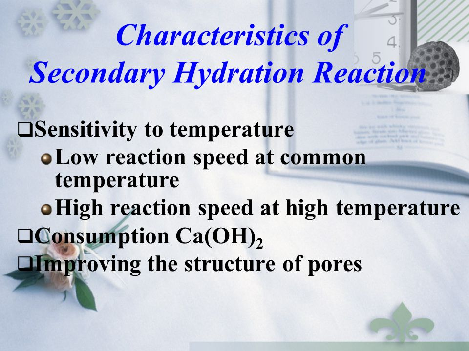 Characteristics of Secondary Hydration Reaction
