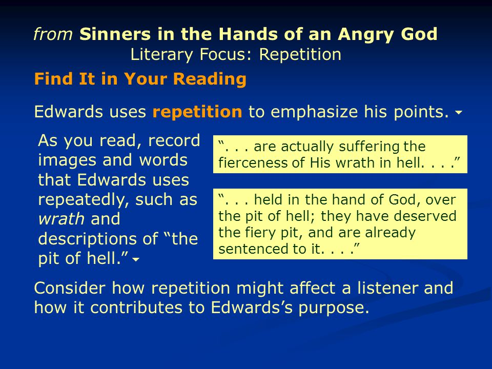 from Sinners in the Hands of an Angry God Literary Focus: Repetition