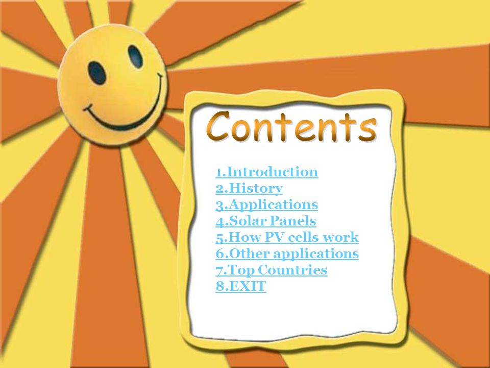 Contents 1.Introduction 2.History 3.Applications 4.Solar Panels
