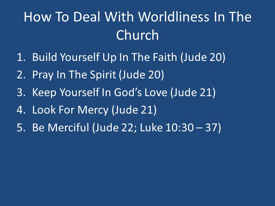 How To Deal With Worldliness In The Church