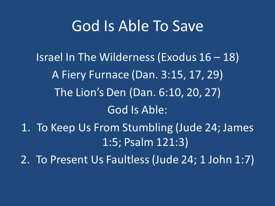 God Is Able To Save Israel In The Wilderness (Exodus 16 – 18)