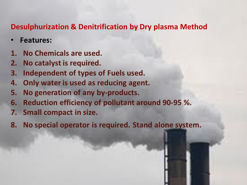 Desulphurization & Denitrification by Dry plasma Method