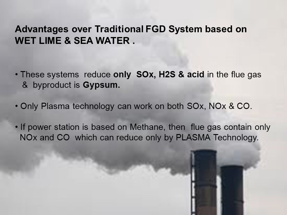 Advantages over Traditional FGD System based on WET LIME & SEA WATER .