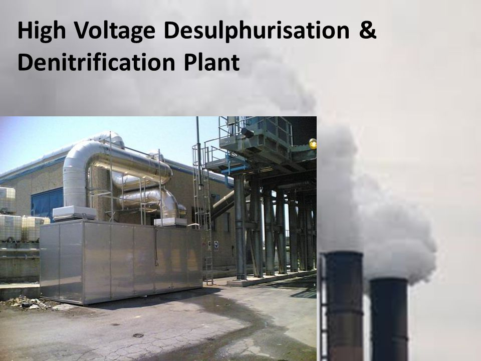 High Voltage Desulphurisation & Denitrification Plant
