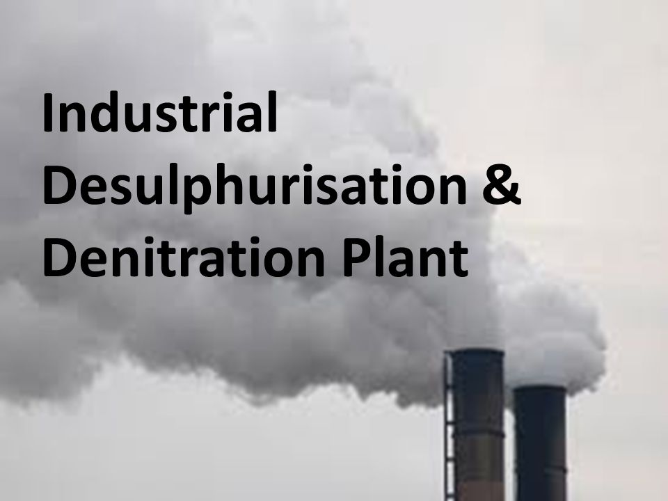 Industrial Desulphurisation & Denitration Plant
