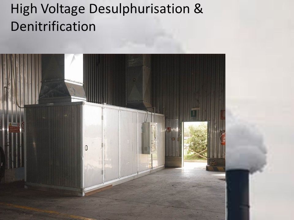 High Voltage Desulphurisation & Denitrification