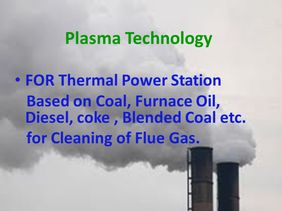 Plasma Technology FOR Thermal Power Station