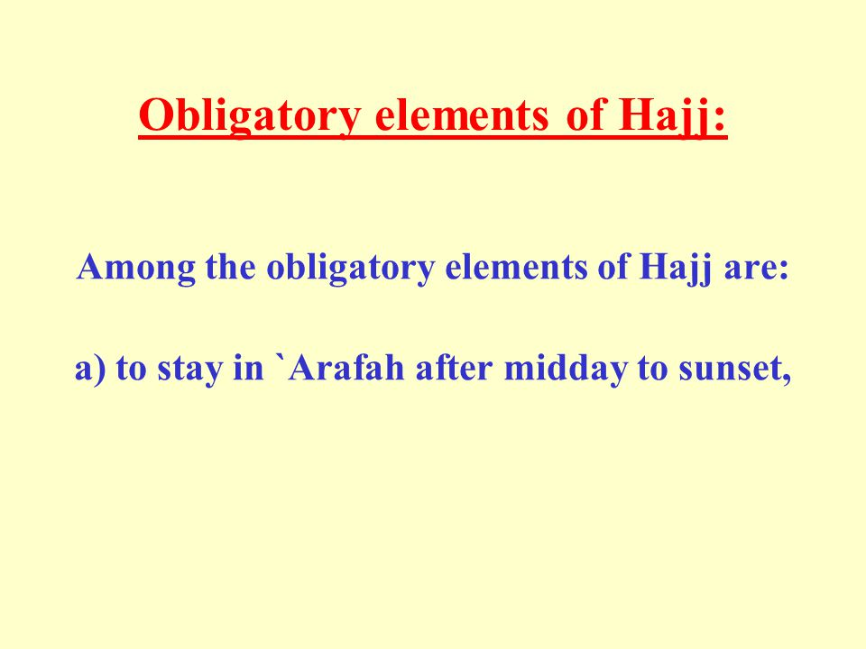 Obligatory elements of Hajj: