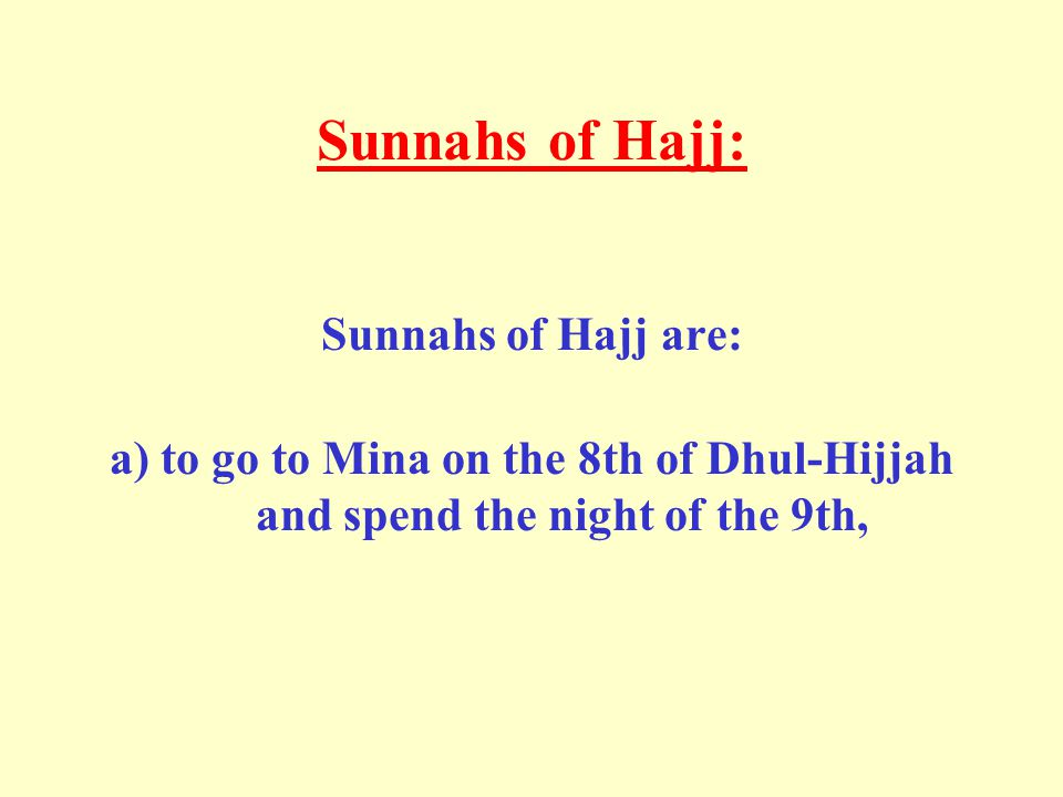 Sunnahs of Hajj: Sunnahs of Hajj are: