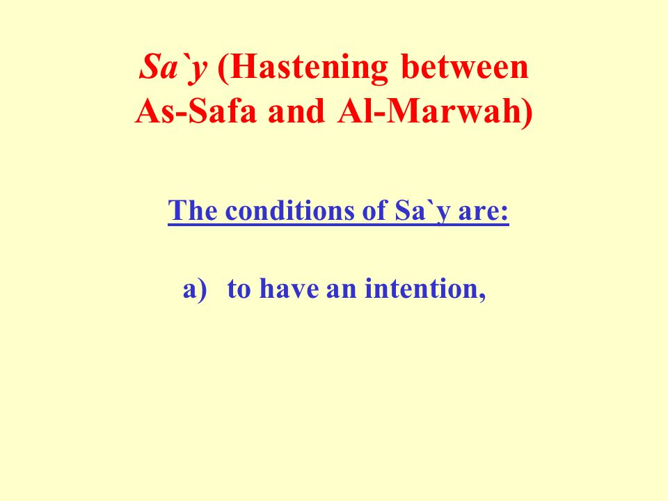 Sa`y (Hastening between As-Safa and Al-Marwah)