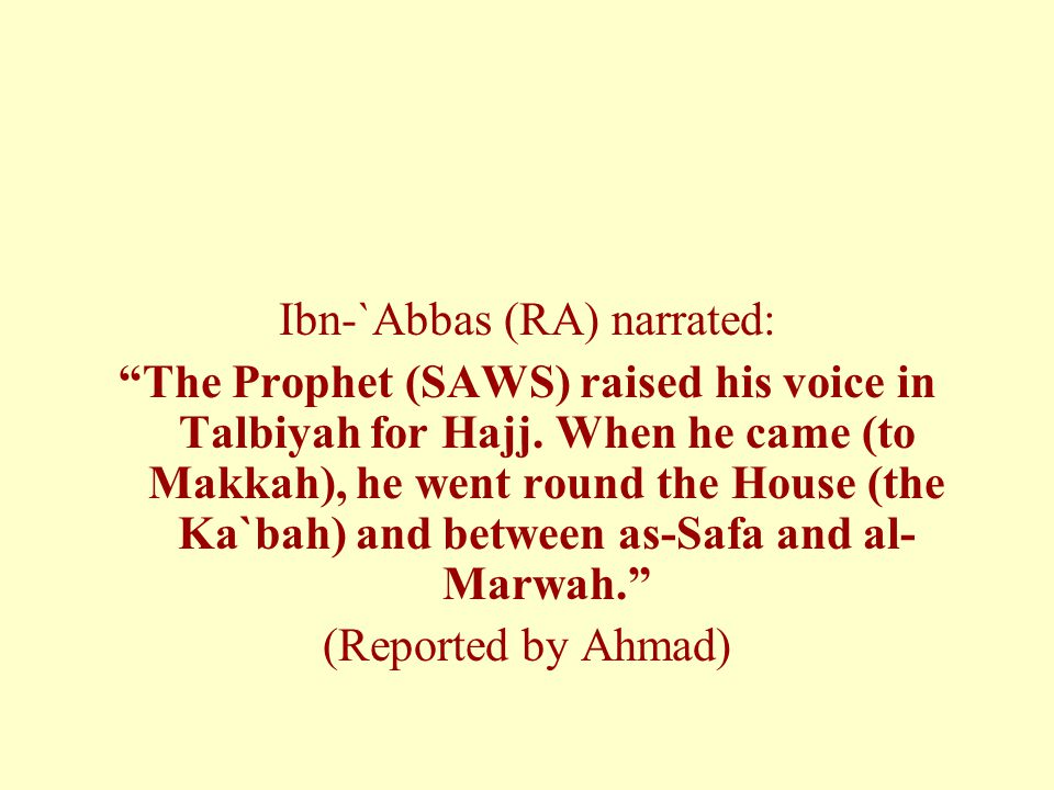 Ibn-`Abbas (RA) narrated: