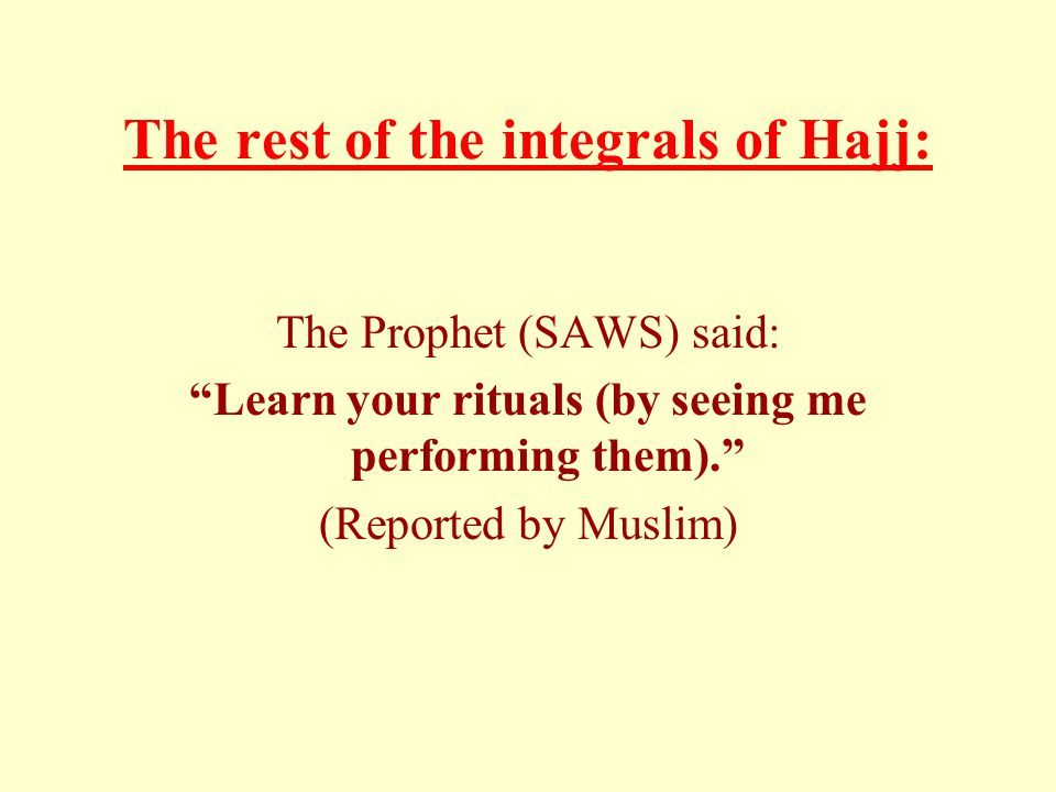 The rest of the integrals of Hajj: