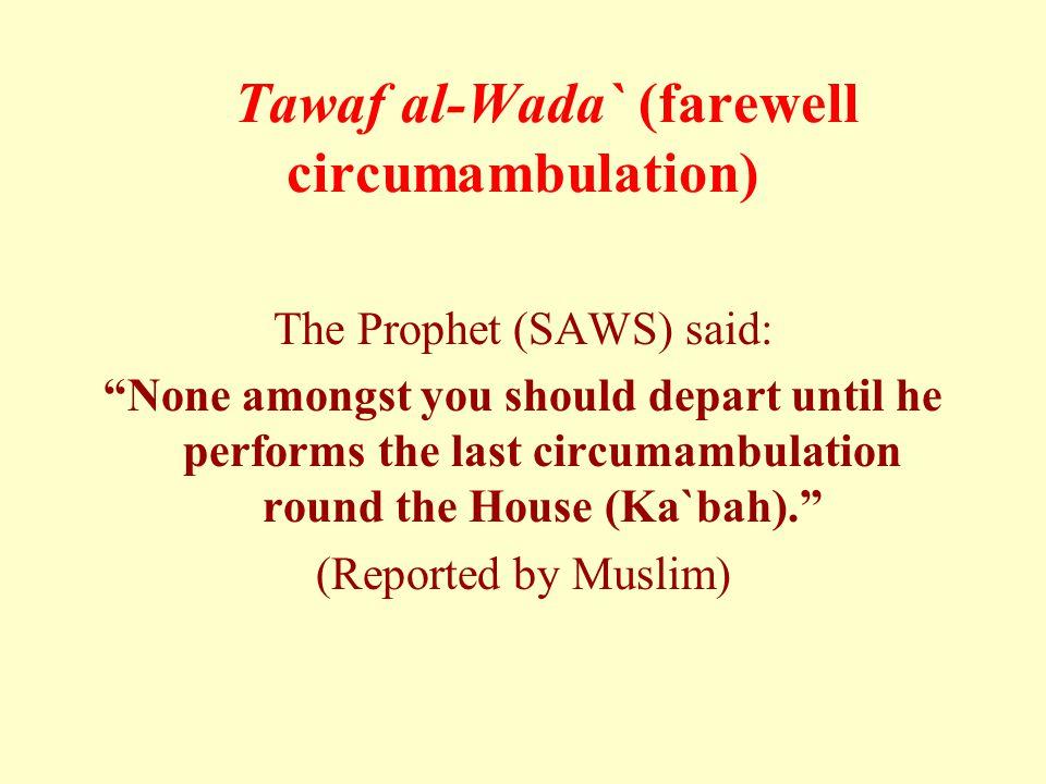 Tawaf al-Wada` (farewell circumambulation)